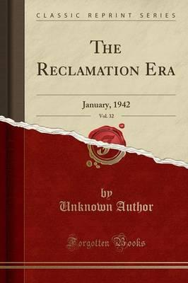 The Reclamation Era, Vol. 32