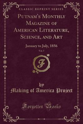 Putnam's Monthly Magazine of American Literature, Science, and Art, Vol. 7