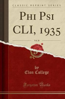 Phi Psi CLI, 1935, Vol. 20 (Classic Reprint)