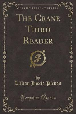 The Crane Third Reader (Classic Reprint)