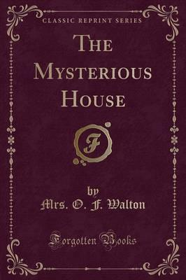 The Mysterious House (Classic Reprint)