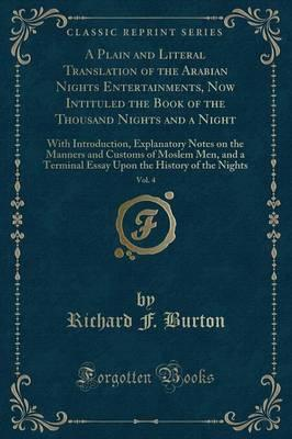 A Plain and Literal Translation of the Arabian Nights Entertainments, Now Intituled the Book of the Thousand Nights and a Night, Vol. 4