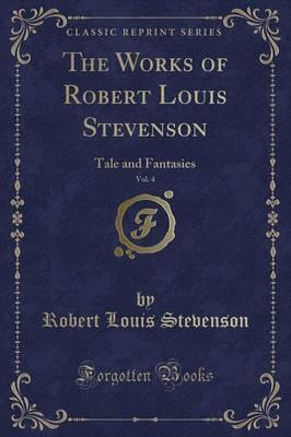 The Works of Robert Louis Stevenson, Vol. 4