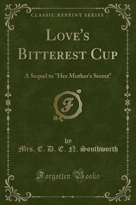 Love's Bitterest Cup