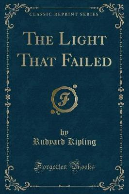 The Light That Failed (Classic Reprint)