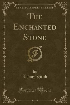 The Enchanted Stone (Classic Reprint)