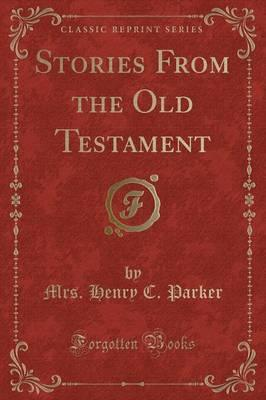 Stories from the Old Testament (Classic Reprint)