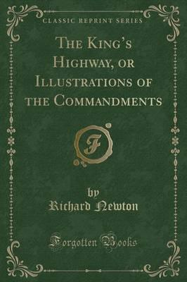 The King's Highway, or Illustrations of the Commandments (Classic Reprint)