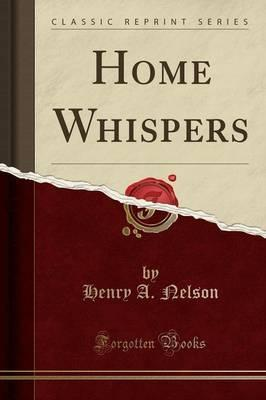Home Whispers (Classic Reprint)