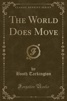 The World Does Move (Classic Reprint)