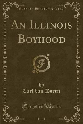 An Illinois Boyhood (Classic Reprint)
