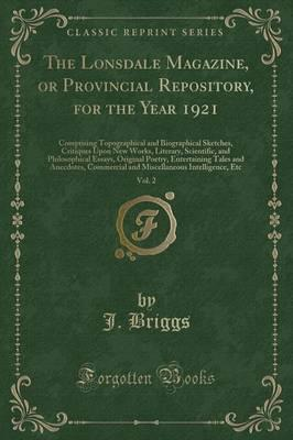 The Lonsdale Magazine, or Provincial Repository, for the Year 1921, Vol. 2