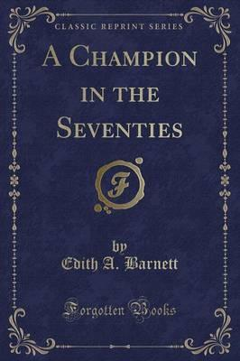 A Champion in the Seventies (Classic Reprint)