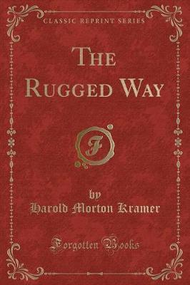 The Rugged Way (Classic Reprint)