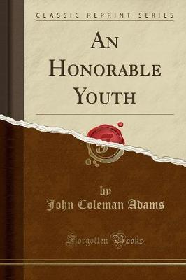 An Honorable Youth (Classic Reprint)