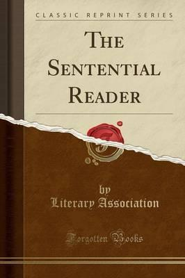 The Sentential Reader (Classic Reprint)