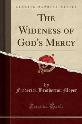 The Wideness of God's Mercy (Classic Reprint)