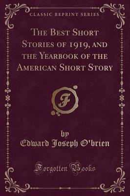 The Best Short Stories of 1919, and the Yearbook of the American Short Story (Classic Reprint)