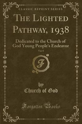 The Lighted Pathway, 1938, Vol. 8