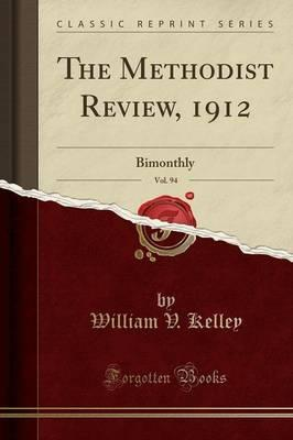 The Methodist Review, 1912, Vol. 94