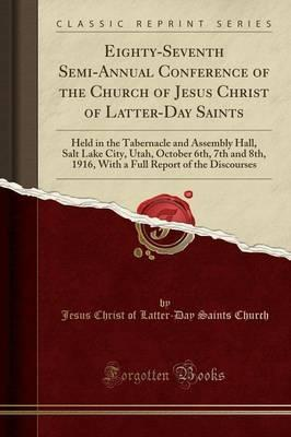 Eighty-Seventh Semi-Annual Conference of the Church of Jesus Christ of Latter-Day Saints