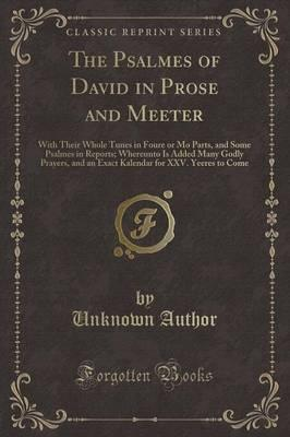 The Psalmes of David in Prose and Meeter