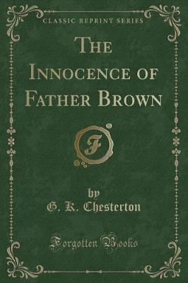 The Innocence of Father Brown (Classic Reprint)