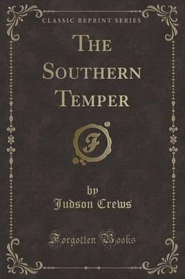 The Southern Temper (Classic Reprint)