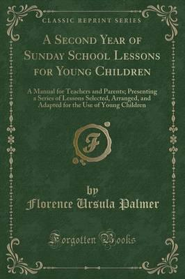 A Second Year of Sunday School Lessons for Young Children