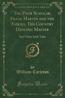 The Poor Scholar; Frank Martin and the Fairies; The Country Dancing Master