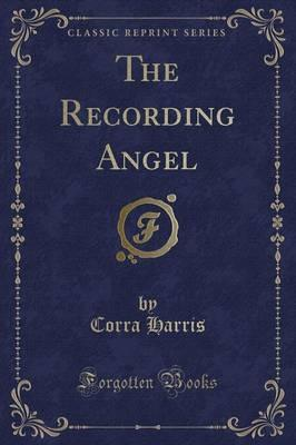 The Recording Angel (Classic Reprint)
