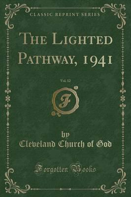 The Lighted Pathway, 1941, Vol. 12 (Classic Reprint)