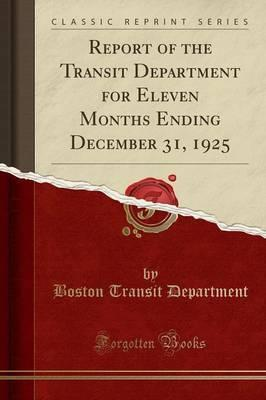 Report of the Transit Department for Eleven Months Ending December 31, 1925 (Classic Reprint)