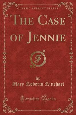 The Case of Jennie (Classic Reprint)