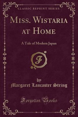 Miss. Wistaria at Home