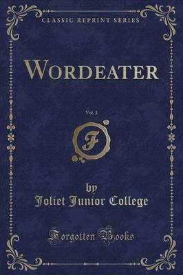Wordeater, Vol. 3 (Classic Reprint)
