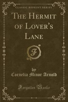 The Hermit of Lover's Lane (Classic Reprint)