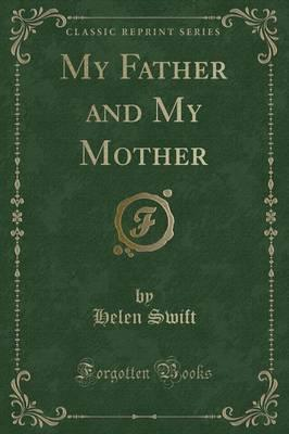My Father and My Mother (Classic Reprint)
