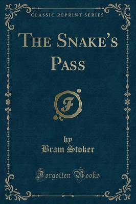 The Snake's Pass (Classic Reprint)