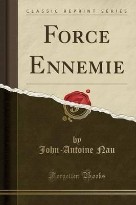 Force Ennemie (Classic Reprint)