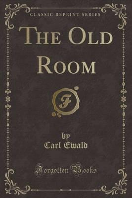 The Old Room (Classic Reprint)