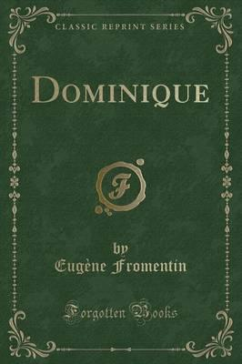 Dominique (Classic Reprint)