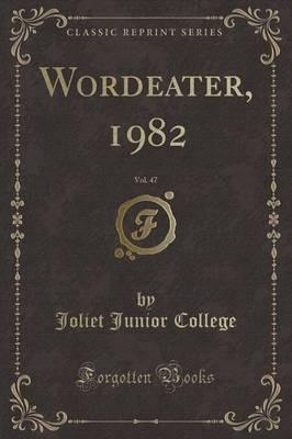 Wordeater, 1982, Vol. 47 (Classic Reprint)