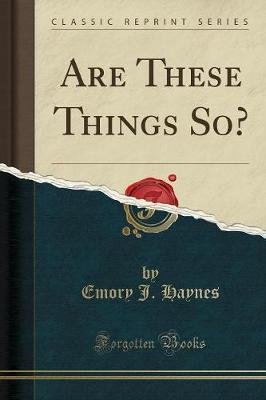 Are These Things So? (Classic Reprint)