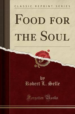 Food for the Soul (Classic Reprint)