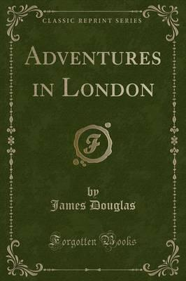 Adventures in London (Classic Reprint)