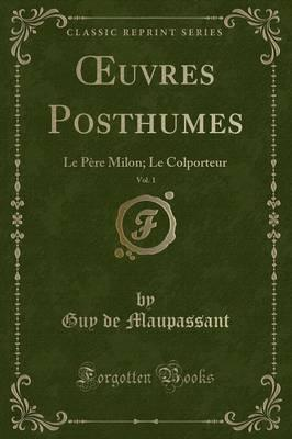Oeuvres Posthumes, Vol. 1