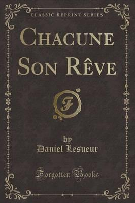 Chacune Son Reve (Classic Reprint)