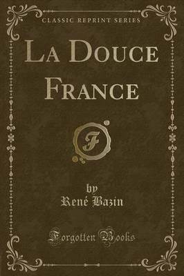 La Douce France (Classic Reprint)