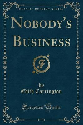 Nobody's Business (Classic Reprint)